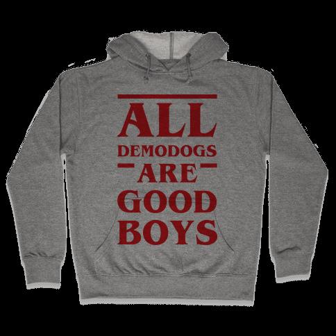 All Demodogs Are Good Boys Hooded Sweatshirt