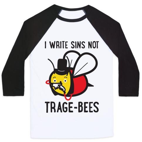 I Write Sins Not Trage-Bees Baseball Tee