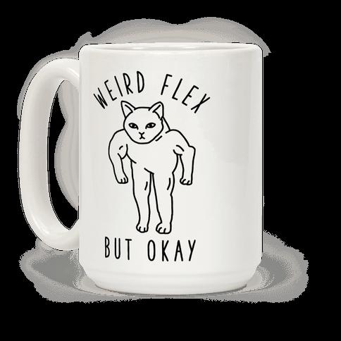 Weird Flex But Okay Buff Cat Coffee Mug