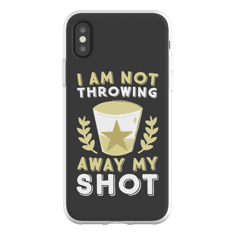 I Am Not Throwing Away My Shot Phone Flexi-Case