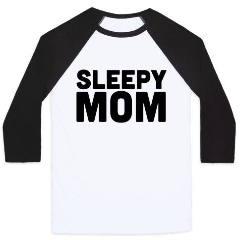 Sleepy Mom Baseball Tee