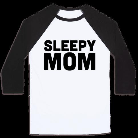 Sleepy Mom Baseball Tee