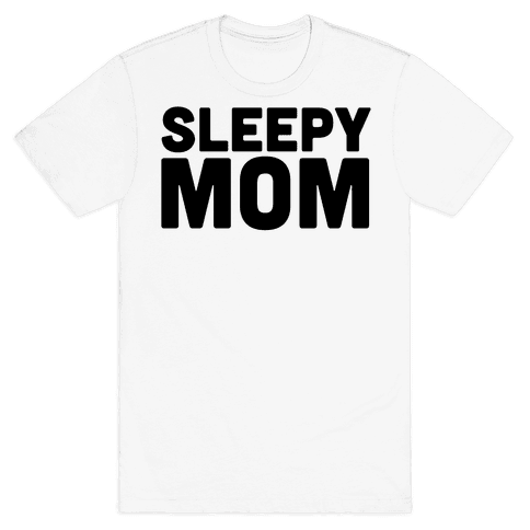 Sleepy Mom Mens T-Shirt