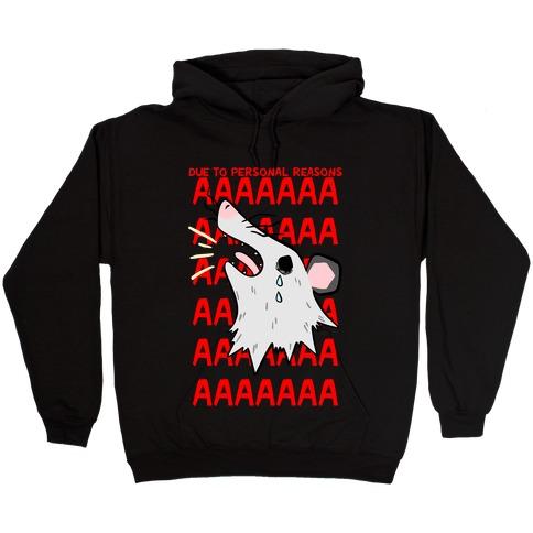 Due To Personal Reasons AAAA Hooded Sweatshirt