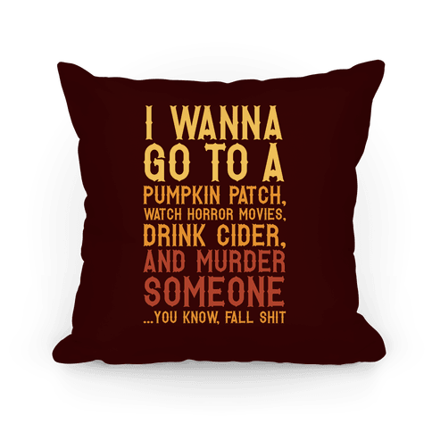 ...You Know, Fall Shit Pillow