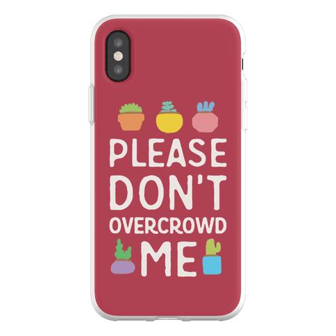 Please Don't Overcrowd Me Phone Flexi-Case