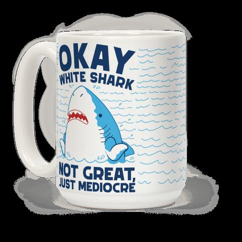Okay White Shark Coffee Mug