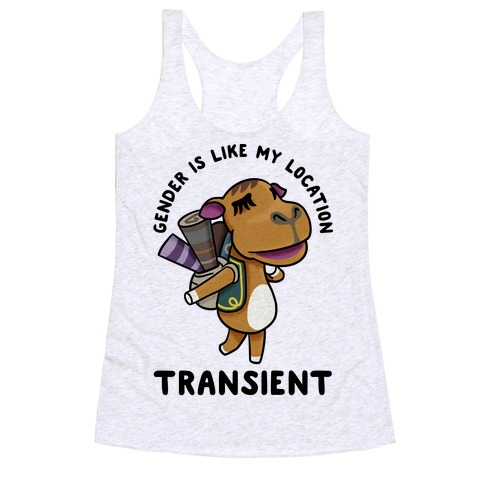 Gender is Like My Location Transient Sahara Racerback Tank Top