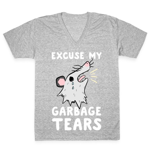 Excuse My Garbage Tears V-Neck Tee Shirt