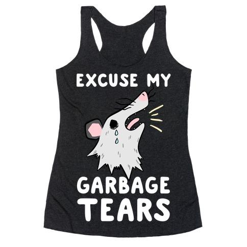 Excuse My Garbage Tears Racerback Tank Top