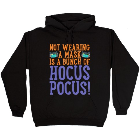 Not Wearing A Mask Is A Bunch of Hocus Pocus White Print Hooded Sweatshirt