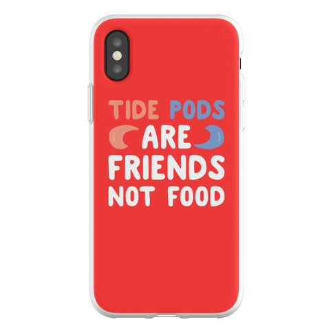 Tide Pods Are Friends Not Food Phone Flexi-Case