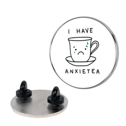 I Have Anxietea pin