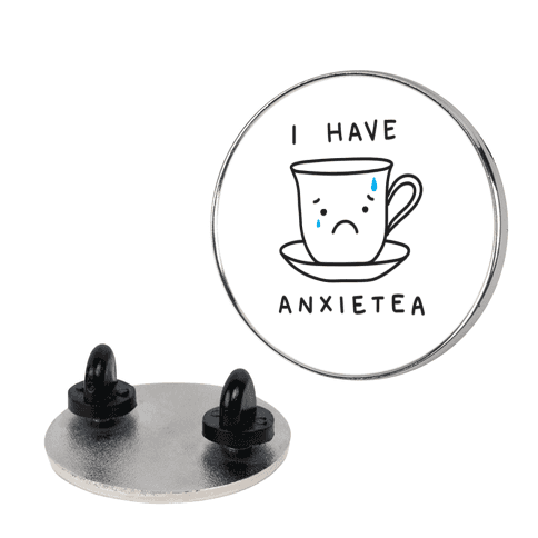 I Have Anxietea pin