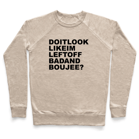 Left Off Bad and Boujee Pullover