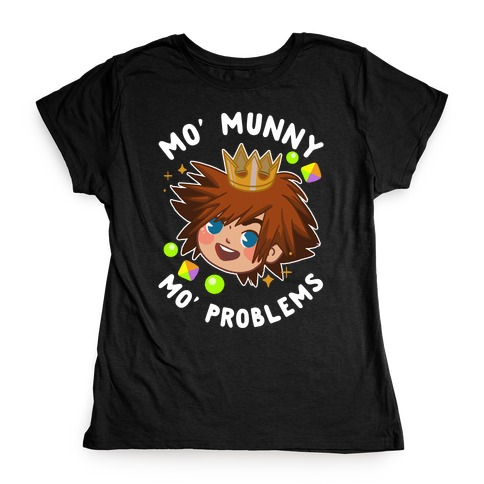 Mo' Munny Mo' Problems Sora Womens T-Shirt