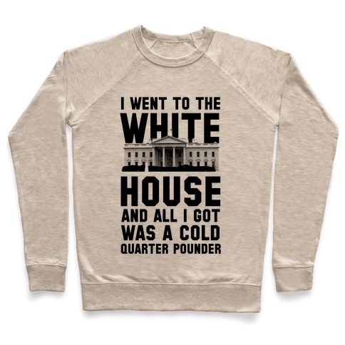 I Went to the White House for a Cold Burger Pullover