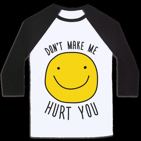Dont Make Me Hurt You
