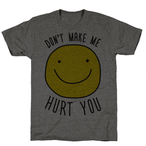 Don't Make Me Hurt You Mens T-Shirt
