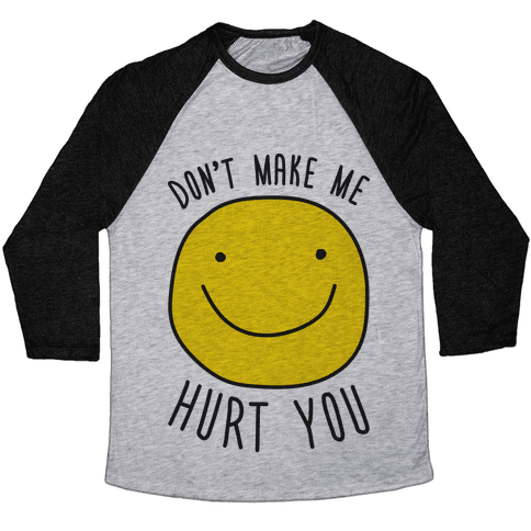 Don't Make Me Hurt You Baseball Tee