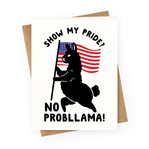 Show My Pride No Probllama USA Greeting Card