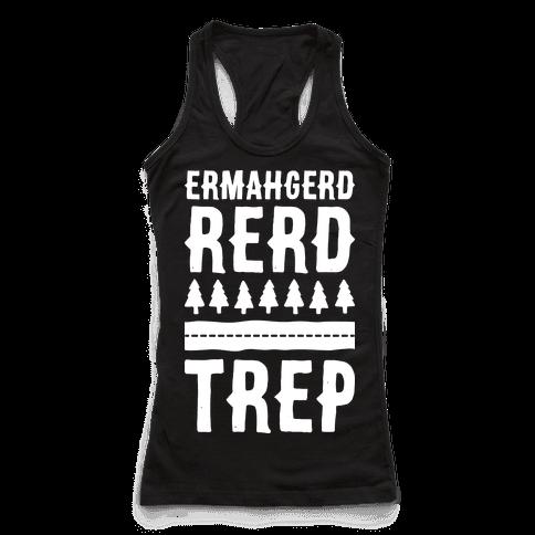 Ermahgerd Rerd Trep (White)