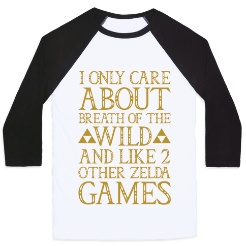 I Only Care About Breath of The Wild  Baseball Tee