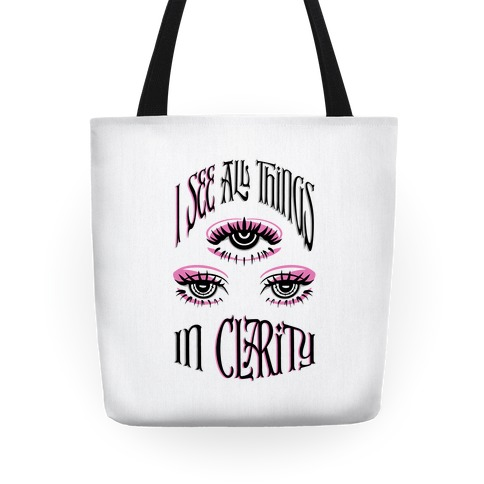 I See All Things In Clarity Tote