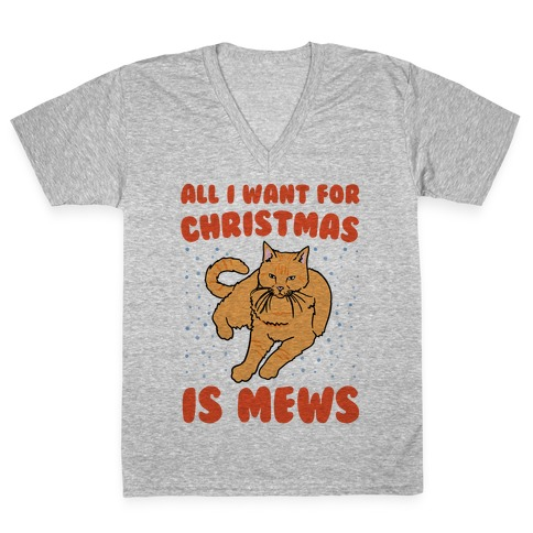 All I Want For Christmas Is Mews Parody V-Neck Tee Shirt