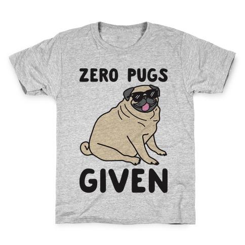 Zero Pugs Given Kids T-Shirt
