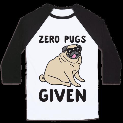 Zero Pugs Given Baseball Tee