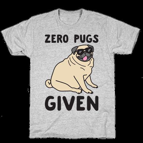 Zero Pugs Given Mens T-Shirt