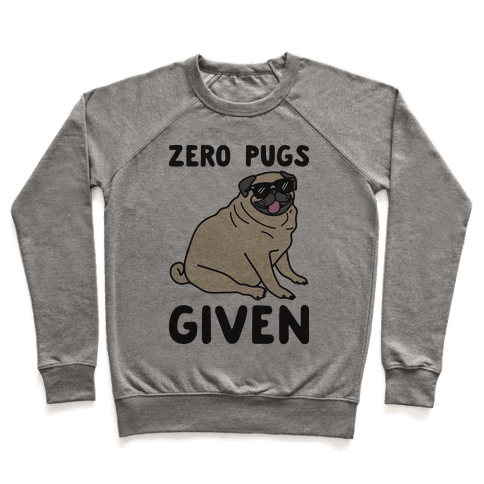 Zero Pugs Given Pullover