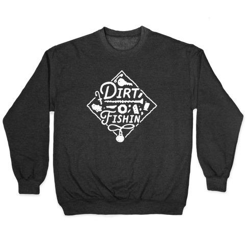 Dirt Fishin' Pullover