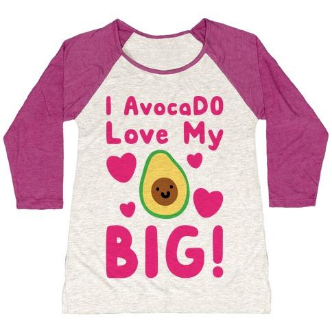 I Avocado Love My Big Baseball Tee