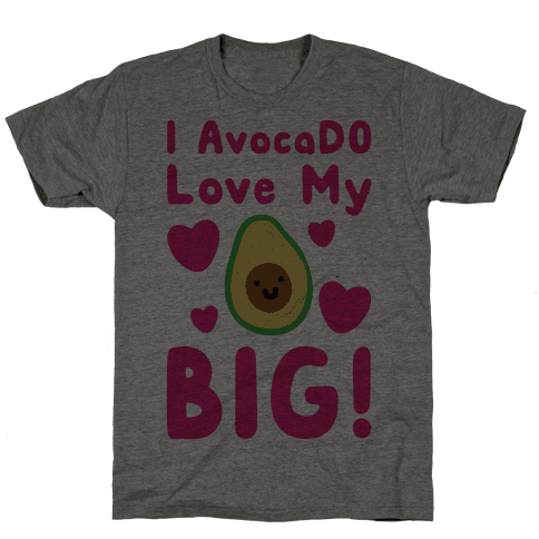 I Avocado Love My Big  Mens T-Shirt