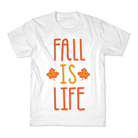 Fall Is Life Kids T-Shirt