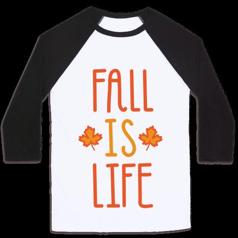 Fall Is Life Baseball Tee