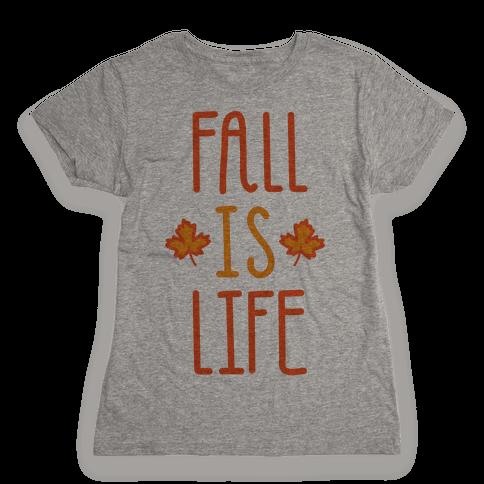 Fall Is Life Womens T-Shirt