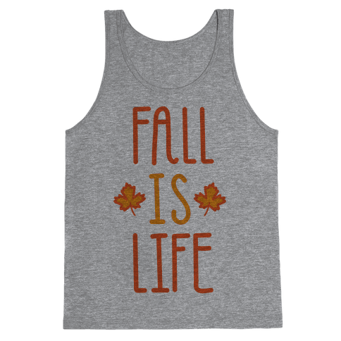 Fall Is Life Tank Top