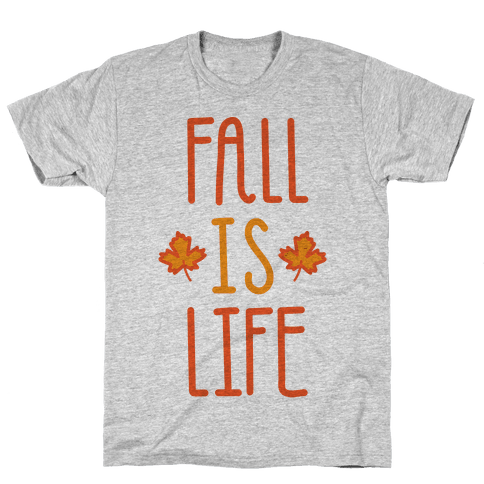 Fall Is Life Mens T-Shirt