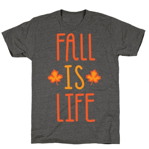 Fall Is Life T-Shirt