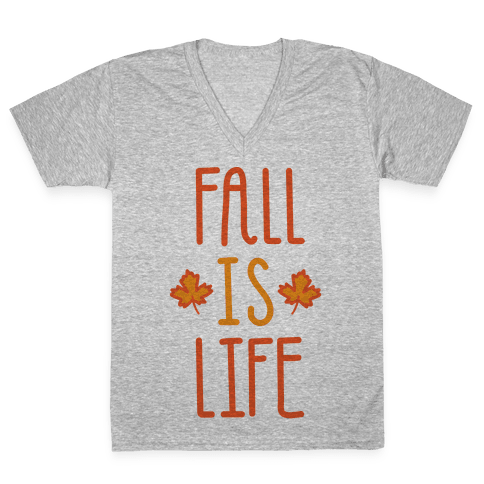 Fall Is Life V-Neck Tee Shirt