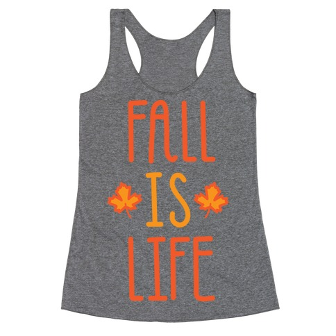 Fall Is Life Racerback Tank Top