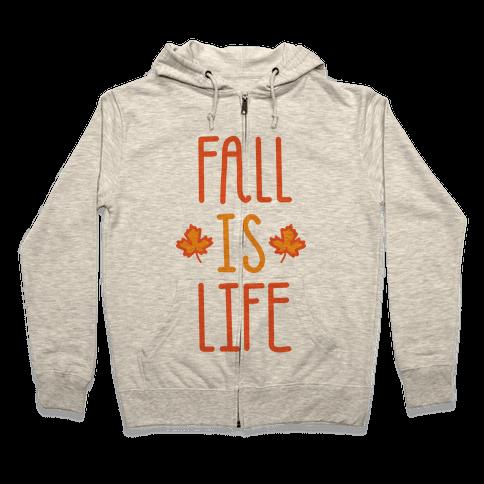 Fall Is Life Zip Hoodie