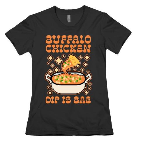 Chicken Buffalo Dip Is Bae Womens T-Shirt
