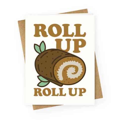 Roll Up Roll Up Greeting Card