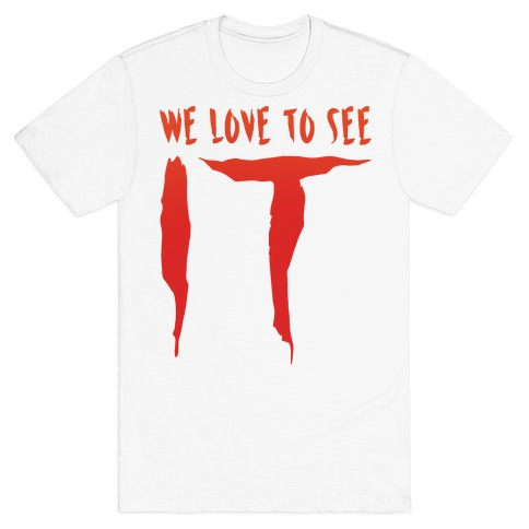 We Love To See It Parody T-Shirt