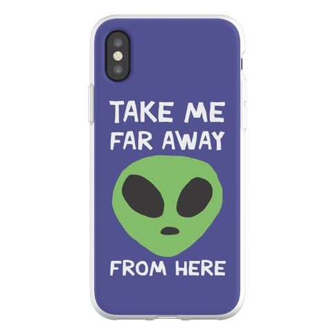 Take Me Far Away From Here Phone Flexi-Case