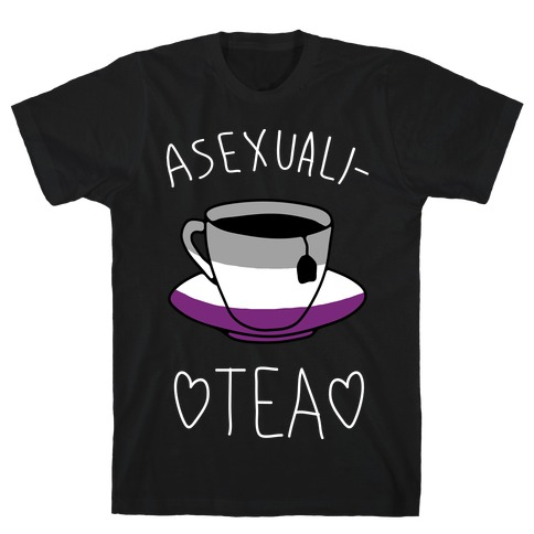 Asexuali-TEA T-Shirt